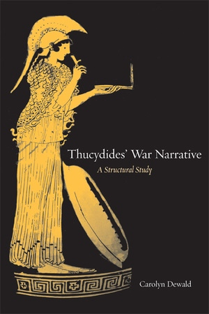 Thucydides' War Narrative by Carolyn Dewald