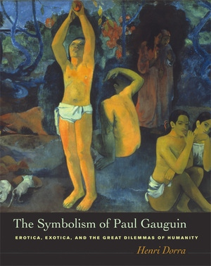 The Symbolism of Paul Gauguin by Henri Dorra
