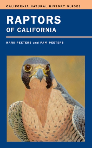 Raptors of California by Hans J. Peeters, Pam Peeters