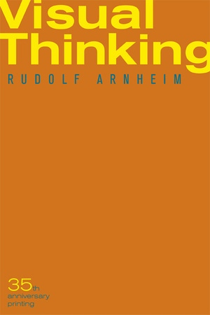 Visual Thinking by Rudolf Arnheim
