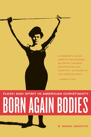 Born Again Bodies by R. Marie Griffith
