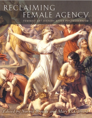 Reclaiming Female Agency by Norma Broude, Mary D. Garrard