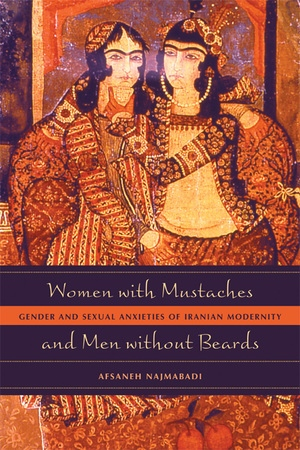 Women with Mustaches and Men without Beards by Afsaneh Najmabadi