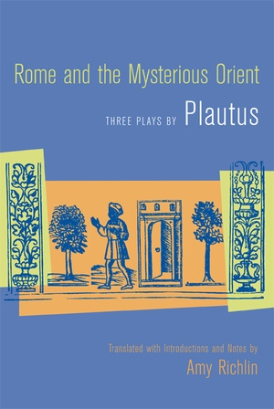 Rome and the Mysterious Orient by Plautus