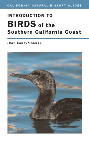 Introduction to Birds of the Southern California Coast by Joan Easton Lentz
