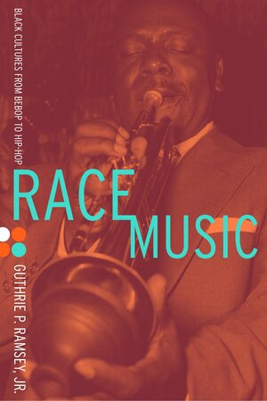 Race Music by Guthrie P. Ramsey