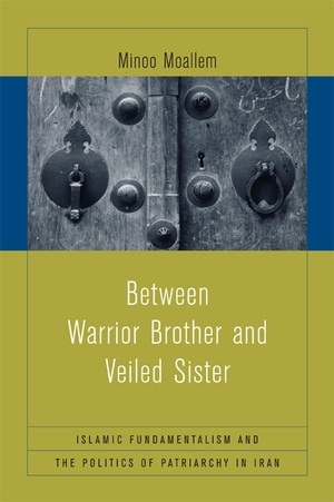 Between Warrior Brother and Veiled Sister by Minoo Moallem