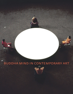 Buddha Mind in Contemporary Art by Jacquelynn Baas, Mary Jane Jacob