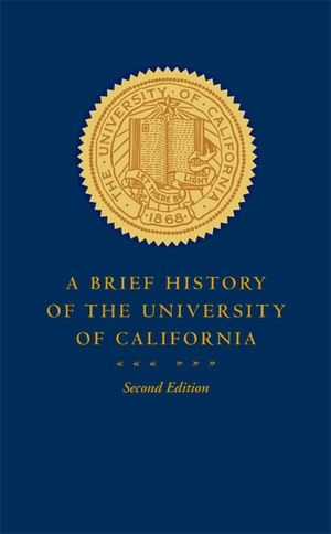 A Brief History of the University of California by Patricia A. Pelfrey