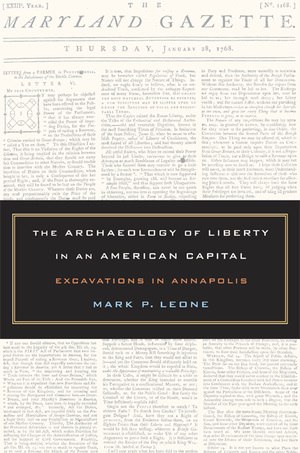 The Archaeology of Liberty in an American Capital by Mark Leone