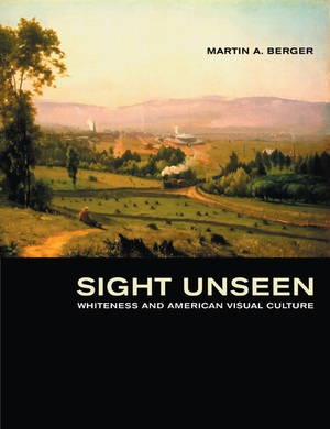 Sight Unseen by Martin A. Berger