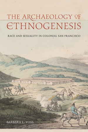 The Archaeology of Ethnogenesis by Barbara L. Voss