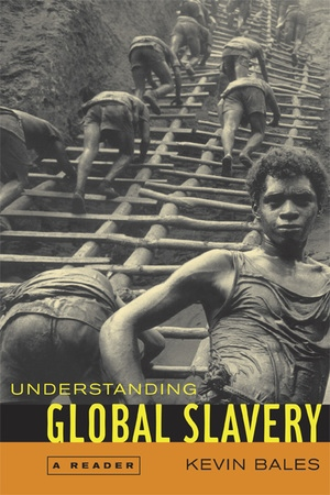 Understanding Global Slavery by Kevin Bales