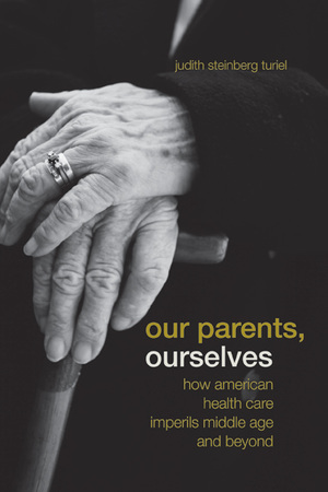 Our Parents, Ourselves by Judith Steinberg Turiel