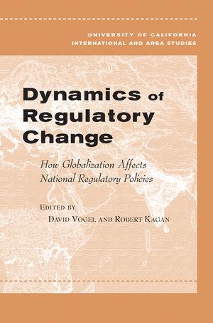 Dynamics of Regulatory Change by David Vogel, Robert A. Kagan