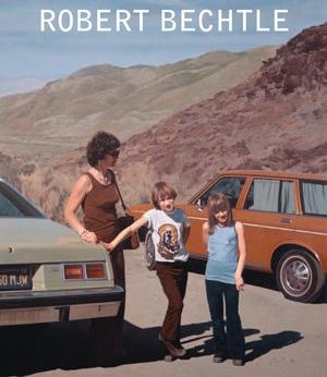 Robert Bechtle by Janet Bishop, Michael Auping, Jonathan Weinberg