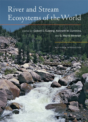 River and Stream Ecosystems of the World by Colbert E. Cushing, Kenneth W. Cummins, G. W. Minshall