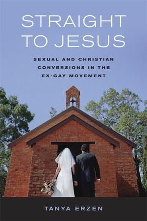 Straight to Jesus by Tanya Erzen