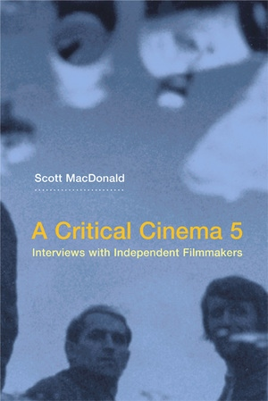 A Critical Cinema 5 by Scott MacDonald