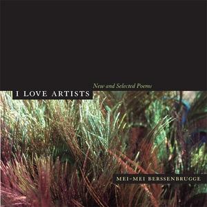 I Love Artists by Mei-mei Berssenbrugge