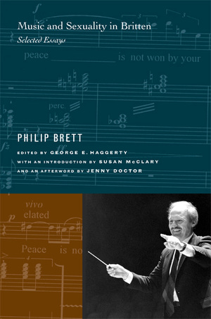 Music and Sexuality in Britten by Philip Brett, George E. Haggerty