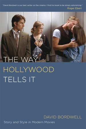 The Way Hollywood Tells It by David Bordwell
