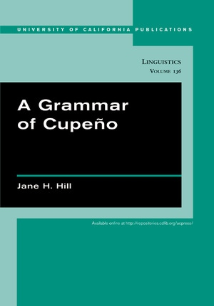 A Grammar of Cupeño by Jane H. Hill