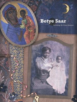 Betye Saar by James Christen Steward, Deborah Willis, Kellie Jones