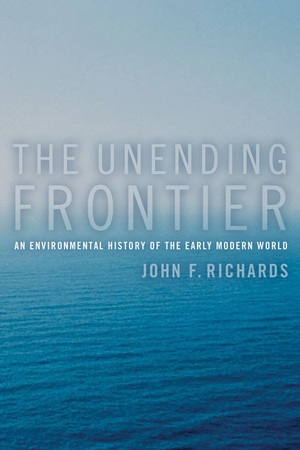 The Unending Frontier by John F. Richards