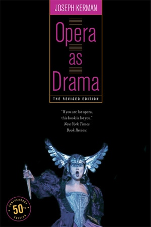 Opera as Drama by Joseph Kerman