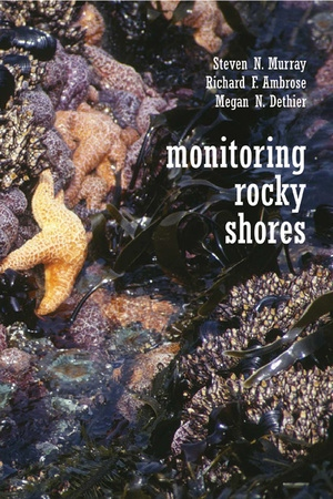 Monitoring Rocky Shores by Steven N. Murray, Richard Ambrose, Megan N. Dethier