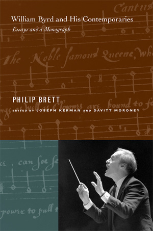 William Byrd and His Contemporaries by Philip Brett, Joseph Kerman, Davitt Moroney