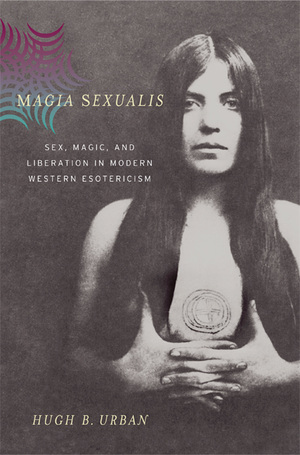 Magia Sexualis by Hugh B. Urban