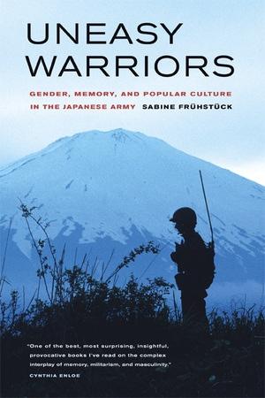 Uneasy Warriors by Sabine Frühstück