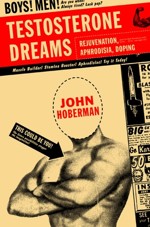 Testosterone Dreams by John Hoberman