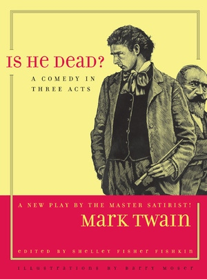 Is He Dead? by Mark Twain, Shelley Fisher Fishkin