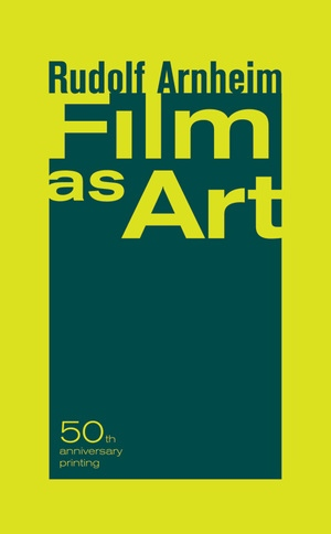 Film as Art, 50th Anniversary Printing by Rudolf Arnheim
