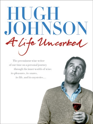 A Life Uncorked by Hugh Johnson