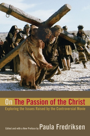 On The Passion of the Christ by Paula Fredriksen