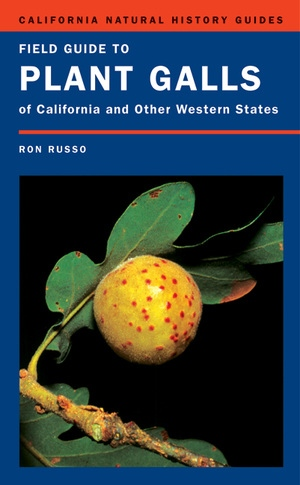 Field Guide to Plant Galls of California and Other Western States by Ron Russo