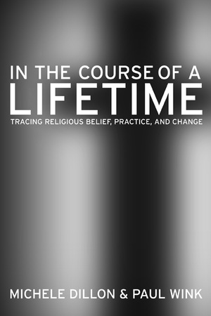 In the Course of a Lifetime by Michele Dillon, Paul Wink