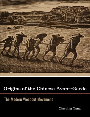 Origins of the Chinese Avant-Garde by Xiaobing Tang