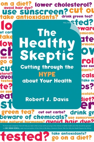 The Healthy Skeptic by Robert Davis