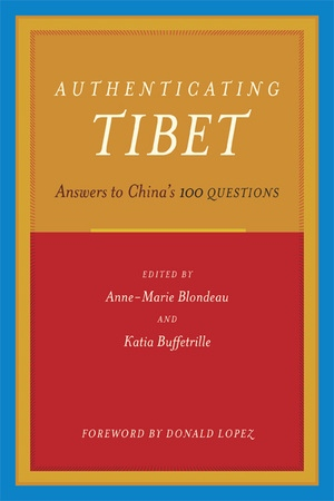 Authenticating Tibet by Anne-Marie Blondeau, Katia Buffetrille