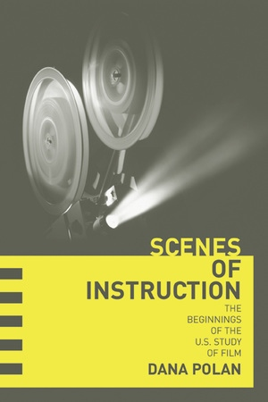 Scenes of Instruction by Dana Polan