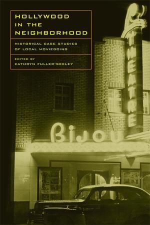 Hollywood in the Neighborhood by Kathryn H. Fuller-Seeley