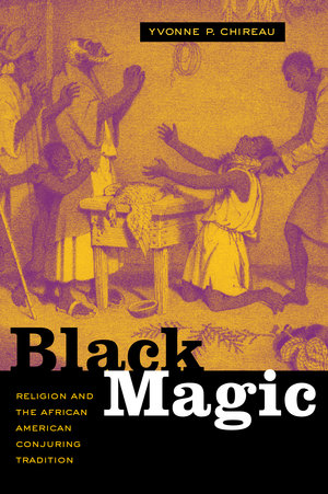 Black Magic by Yvonne P. Chireau