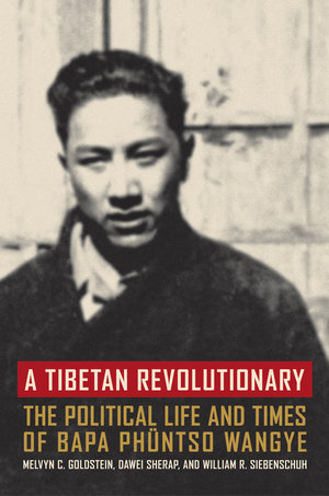 A Tibetan Revolutionary by Melvyn C. Goldstein, Dawei Sherap, William R Siebenschuh