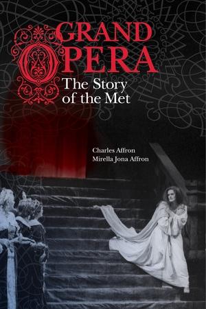 Grand Opera by Charles Affron, Mirella Jona Affron