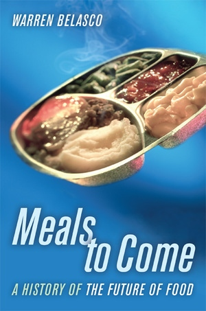 Meals to Come by Warren Belasco